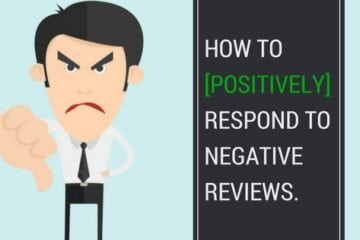 How to [Positively] Respond to Negative Reviews